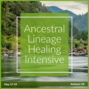 Ashland Ancestral Lineage Healing Intensive