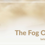 The Fog Of Life