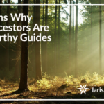 8 Reasons Why Your Ancestors Are Trustworthy Guides
