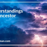 4 Common Misunderstandings About Ancestor Work